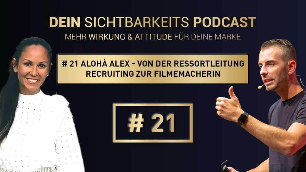 # 21 Alohà Alex - von der Ressortleitung Recruiting zur Filmemacherin