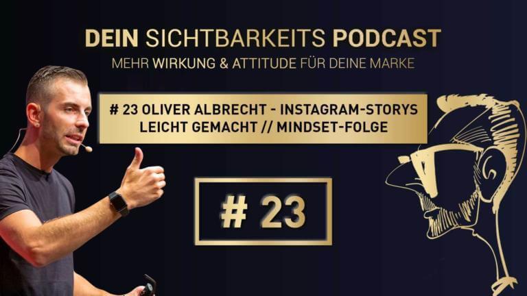 # 23 Oliver Albrecht - Instagram-Storys leicht gemacht // Mindset-Folge