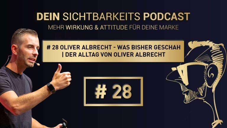 # 28 Oliver Albrecht - Was bisher geschah | Der Alltag von Oliver Albrecht